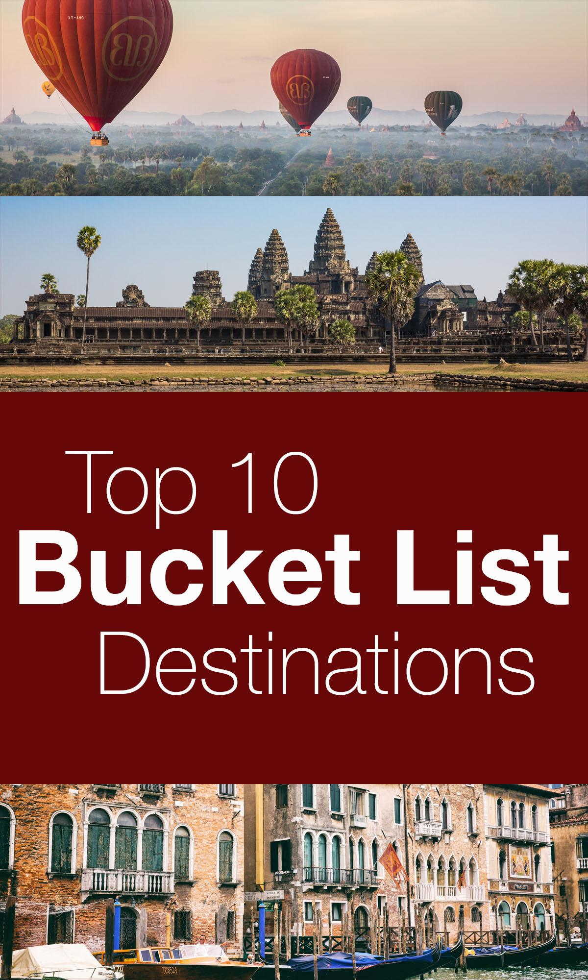 Top 10 Bucket List Destinations