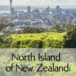 Things to do North Island New Zealand