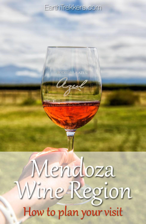 Mendoza Wine Region How To Plan Your Visit Earth Trekkers
