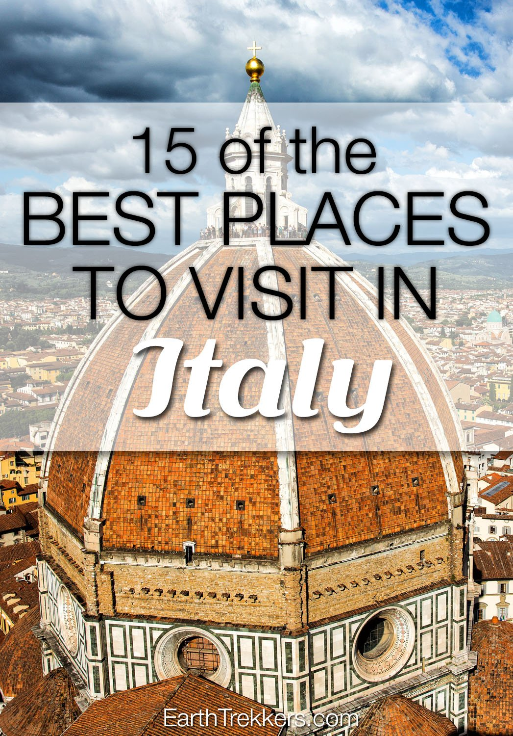 15 of the best places to visit in italy earth trekkers for Best places to see in italy