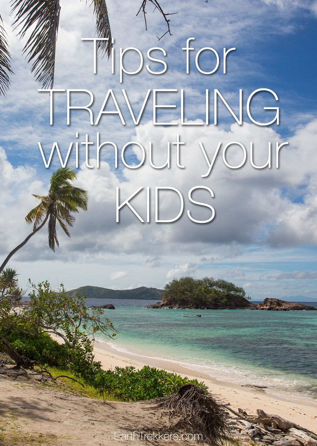 Travel Advice: Tips for Traveling without your kids