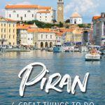 Piran Slovenia Best Things To Do