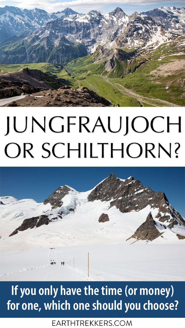 Jungfraujoch or Schilthorn Switzerland