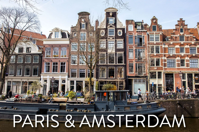 Paris and Amsterdam